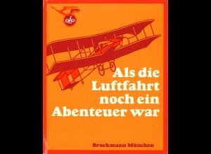 AEROPHILATELIE: Lochner, W., Als die Luftfahrt noch ein Abenteuer war, o.J.