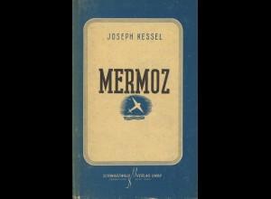 AEROPHILATELIE: Kessel, Joseph, Mermoz - Eine Biographie, Freudenstadt o. J.