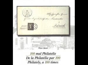 Meier, Peter: 100 mal Philatelie, Bern 2000.