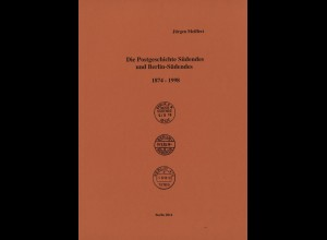 Meiffert, Jürgen: Die Postgeschichte Südendes und Berlin-Südendes 1874–1998
