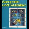 Hille, Horst, Sammeln und gestalten, Berlin: Transpress 1972