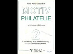 Bosserhoff, Hans-Walter, Motivphilatelie Teil 2, Handbuch und Ratgeber, 1991.