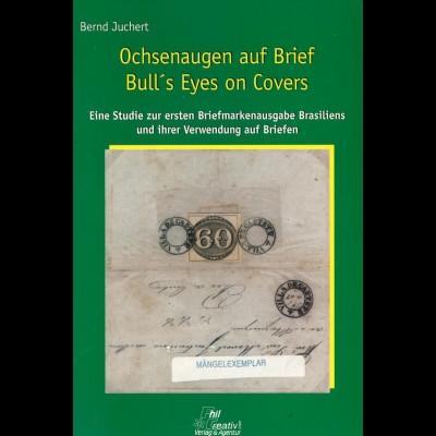 Juchert, Bernd, Ochsenaugen auf Brief, Schwalmtal: Philcreativ 1999.