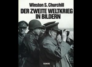Churchill, Winston S., Der Zweite Weltkrieg in Bildern, München: Scherz 1997