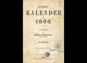 Post-Kalender für 1864, hrsg. v. Georg Joanovics, Postmeister in Baja, IV. Jg.