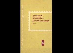 Fläschendräger, Werner, Handbuch der Bezirks-Aufdruckmarken, Teil I, Transpress 1967.