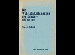 Boßhard, J. A., Die Wohltätigkeitsmarken der Schweiz 1912 bis 1926, Leipzig 1927.
