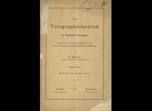 Müller, E., Der Telegraphenbetrieb in Kabelleitungen Berlin/München 1891, 2.A.