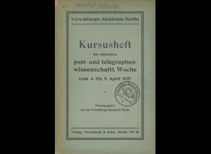 Kursusheft der siebenten post- und telegraphen-wissenschaftl. Woche, Berlin 1927.