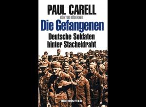 Carell, Paul: Die Gefangenen. Deutsche Soldaten hinter Stacheldraht