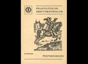 Philatelistische Arbeitsmaterialien für Arbeitskreise: Postgeschichte, Berlin 1986.
