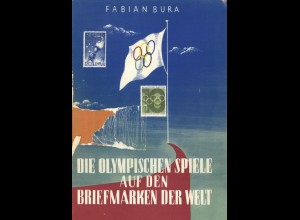 Bura, Fabian, Die Olympischen Spiele auf den Briefmarken der Welt, Krakau/Köln 1960