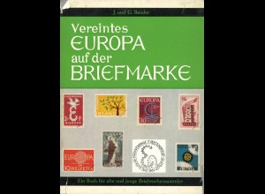 Bender, J. und G., Vereintes Europa auf der Briefmarke, München: Wittmann 1967.