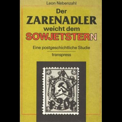 Nebenzahl, Leon, Der Zarenadler weicht dem Sowjetstern, Berlin: Transpress 1987.