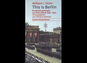 Shirer, William L. This is Berlin. Rundfunkreportagen 1939–1940