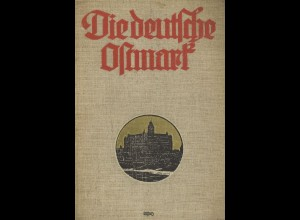 Die deutsche Ostmark, Berlin 1913