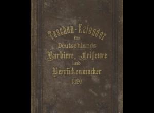 Taschen-Kalender für Deutschlands Barbiere, Friseure und Perückenmacher 1897