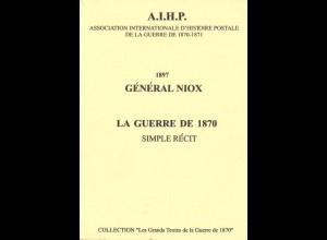 FRANKREICH: Général Niox 1897: La Guerre de 1870. Simple Récit.