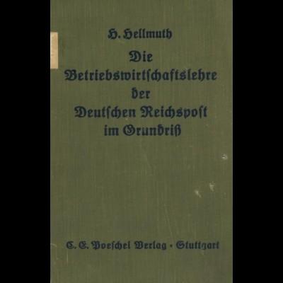 Hellmuth, H., Die Betriebswirtschaftslehre der Deutschen Reichspost im Grundriß