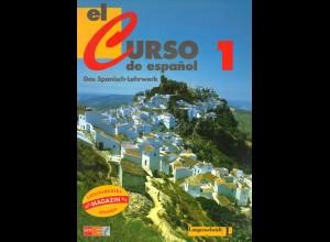 el Curso de Espanol. Das Spanisch-Lehrwerk (bd. 1 + Arbeitsbuch)