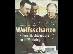 Neumärker u.a.: Wolfsschanze. Hitlers Machtzentrale im II. Weltkrieg