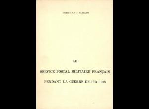 FRANKREICH: Le service postal militaire francais pendant la guerre de 1914-1918.