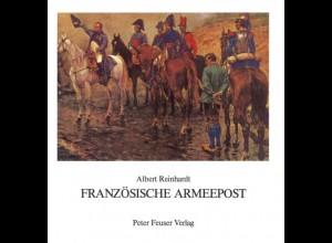 FRANKREICH: Reinhardt, Albert, Französische Armeepost 1792-1848, Stuttgart 1986