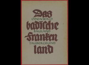 Das badische Frankenland. Odenwald, Bauland, Taubergrund, Freiburg i.Br. 1933.