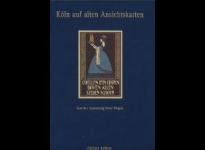 Köln auf alten Ansichtskarten. Aus der Sammlung Peter Ditgen. 2 Bände, 1995/96
