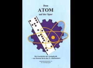 Baumgart, Fritz: Dem Atom auf der Spur. Die Geschichte der Atomphysik