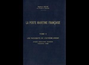 FRANKREICH: Salles, Raymond, La Poste Maritime Francaise, Tome V, Limassol 1993.