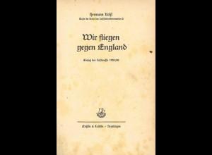 Kohl, Hermann, Wir fliegen gegen England, Reutlingen o. J.