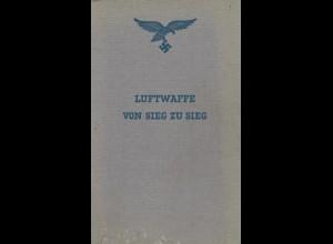 Supf, Peter, Luftwaffe. Von Sieg zu Sieg, Berlin 1941.