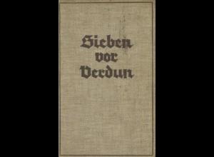Wehner, Josef Magnus, Sieben vor Verdun, München 1934.