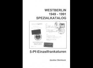 Steinbock, Günther: Westberlin 1949–1991. Spezialkatalog 5-Pf-Einzelfrankaturen