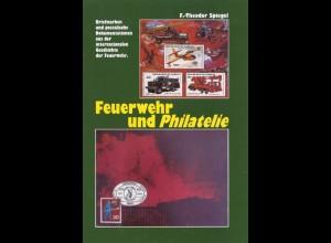 Spiegel, F.-Theodor, Feuerwehr und Philatelie, Hanau 1988.
