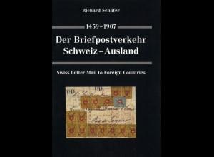 Schäfer, Richard: 1459–1907 Der Briefpostverkehr Schweiz - Ausland, 1995.