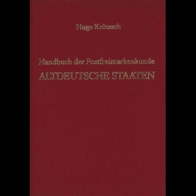 Krötzsch, Hugo (Hg.), Handbuch der Postfreimarkenkunde Altdeutsche Staaten.