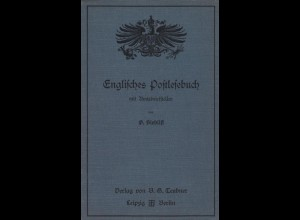 Sieblist, D., Englisches Postlesebuch mit Amtsbriefsteller, Leipzig/Berlin 1908.