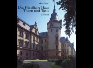 THURN & TAXIS: Piendl, Max, Das Fürstliche Haus Thurn und Taxis, Regensburg 1980