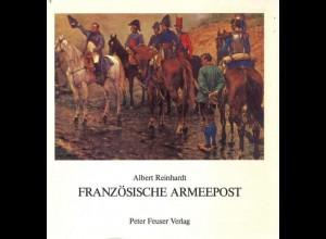 FRANKREICH: Reinhardt, Albert, Französische Armeepost 1792 - 1848, 1986.