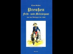 PREUSSEN: Geißler, Claus, Preußen Feld- u. Militärpost von den Anfängen bis 1866