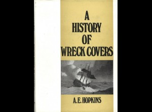 Hopkins, A.E., A History of Wreck Covers, London: Robson Lowe