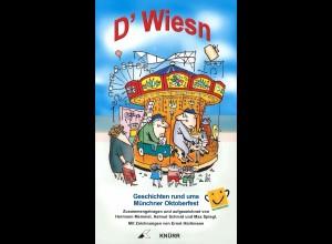 D' Wiesn, Geschichten rund ums Münchner Oktoberfest, München: Knürr 2008, 2. A.