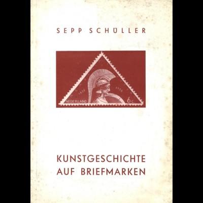 Schüller, Sepp, Kunstgeschichte auf Briefmarken, Düsseldorf: Ploenes 1953.