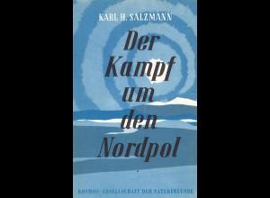 POLARPHILATELIE: Salzmann, K. H., Der Kampf um den Nordpol, Stuttgart 1958.