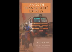 BAHNPOST: Cees Koring: Langs de Transsiberie Express (2005)