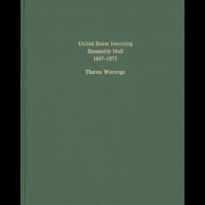 Theron Wieringa: United States Incoming Steamship Mail 1847–1875 (1983)