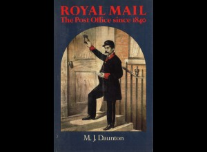 GROSSBRITANNIEN: M. J. Daunton: Royal Mail. The Post Office since 1840 (1985)