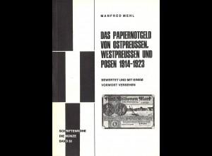 Manfred Mehl::Das Papiernotgeld von Ost-/Westpreussen und Posen 1914–1923